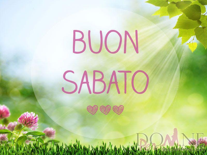 Buon sabato immagine con frase aforisma prato fiori sole for Immagini divertenti di sabato