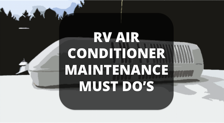 RV Air Conditioner Maintenance Must Do's Keep Your RV A/C