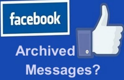 How Do I Find My Archived Messages On Facebook Facebook
