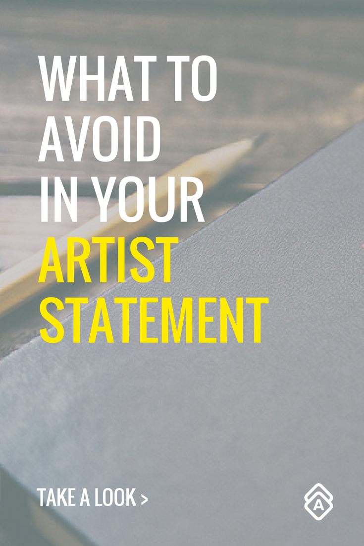What to Avoid When Writing Your Artist Statement Artist