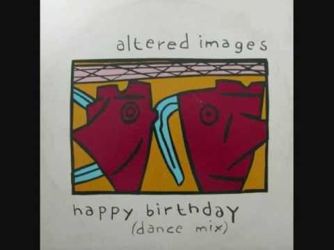Altered Images Happy Birthday 12 Remix Happy Birthday