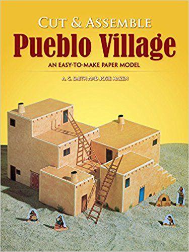 Cut & Assemble Pueblo Village: An Easy-to-Make Paper Model (Dover Children's Activity Books): A. G. Smith, Josie Hazen: 0800759272280: Amazon.com: Books