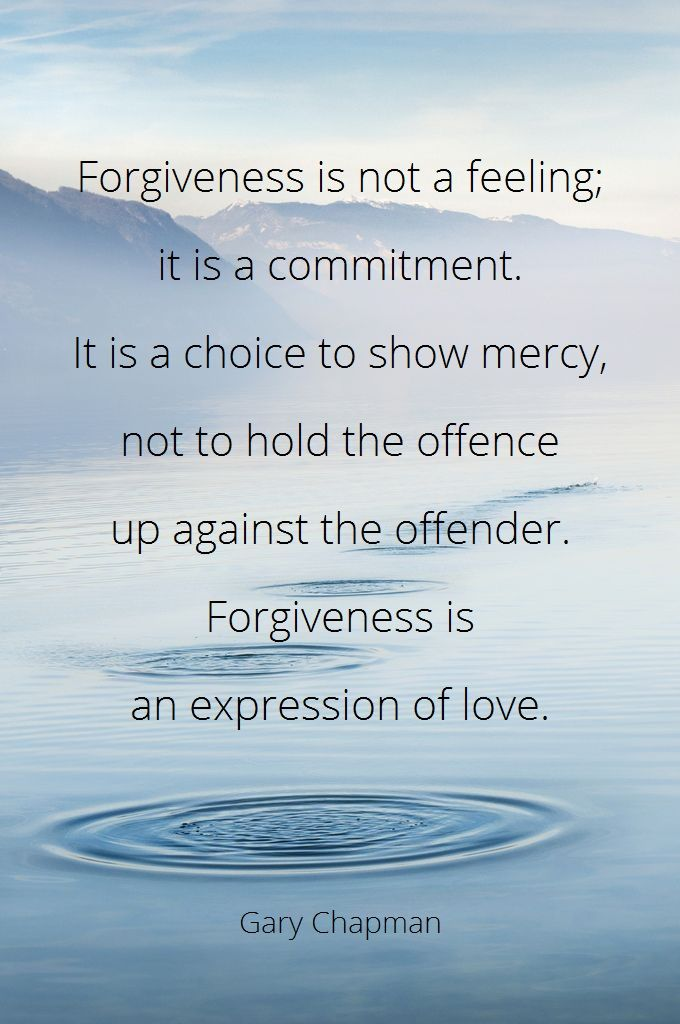 Forgiveness Is An Expression Of Love Gary Chapman Relationship