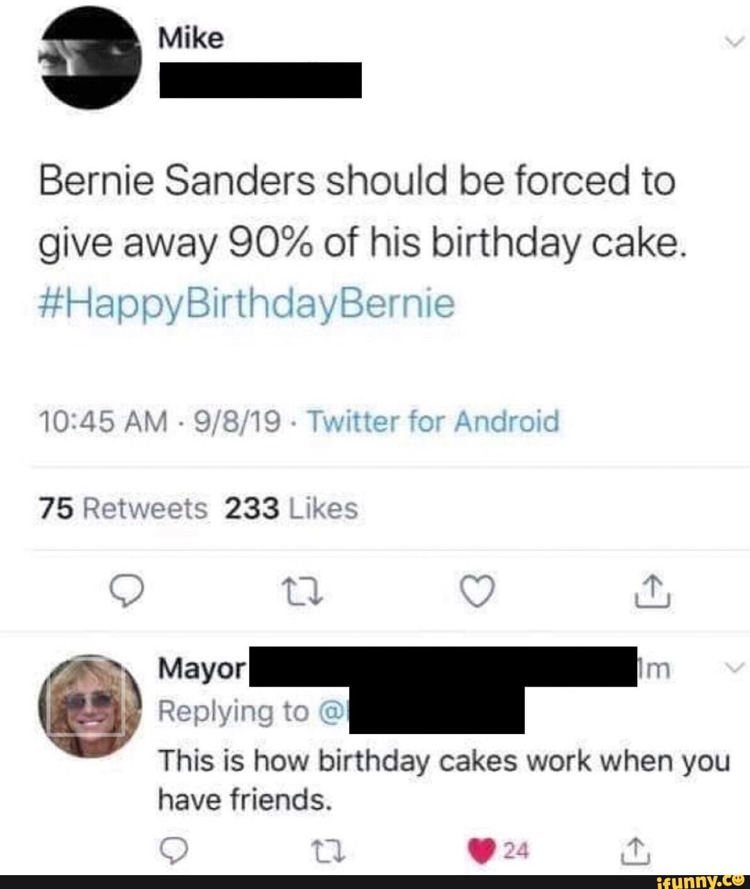 Mike Bernie Sanders Should Be Forced To Give Away 90 Of His Birthday Cake Happy Nie Am Twitter For Android Mayor Replying To This Is How Birthday Cakes