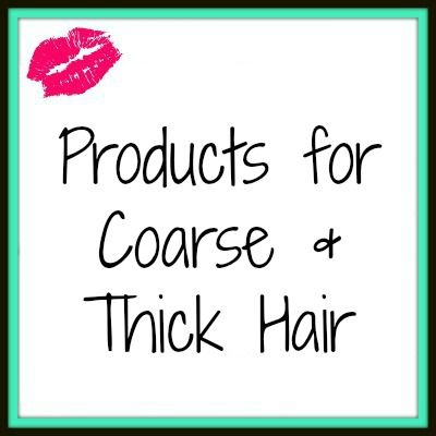 Products for Coarse & Thick Hair