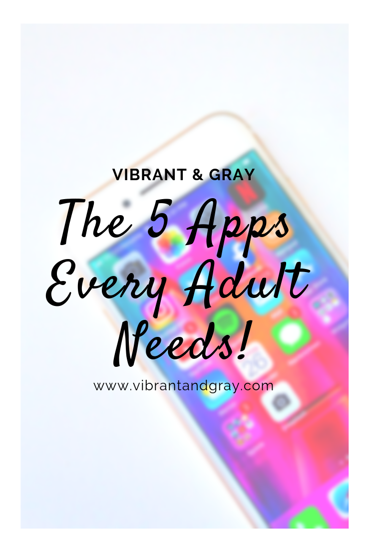 The 5 Apps Every Adult Needs to Make Adulting Easier
