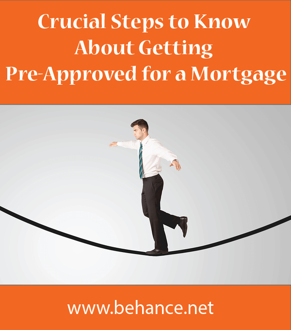 Crucial Tips About Getting Pre Approved For A Mortgage On Behance Real Estate Tips Mortgage Pay Off Mortgage Early