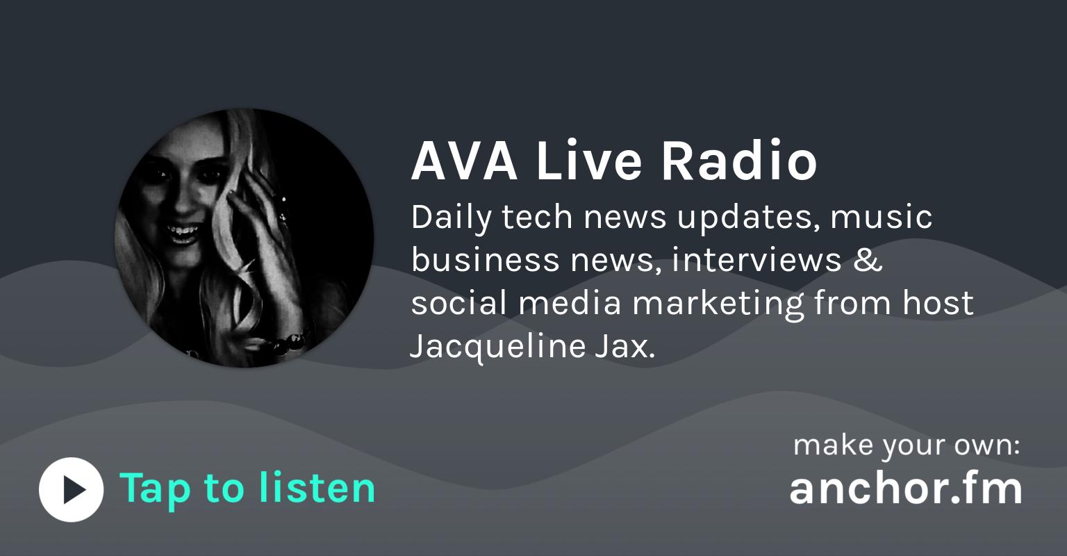 Ava Live Radio Anchor Radio Reinvented Music Business Radio Entertainment News