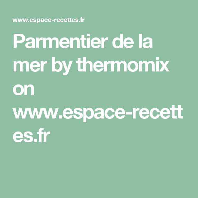 Parmentier de la mer by thermomix  on www.espace-recettes.fr