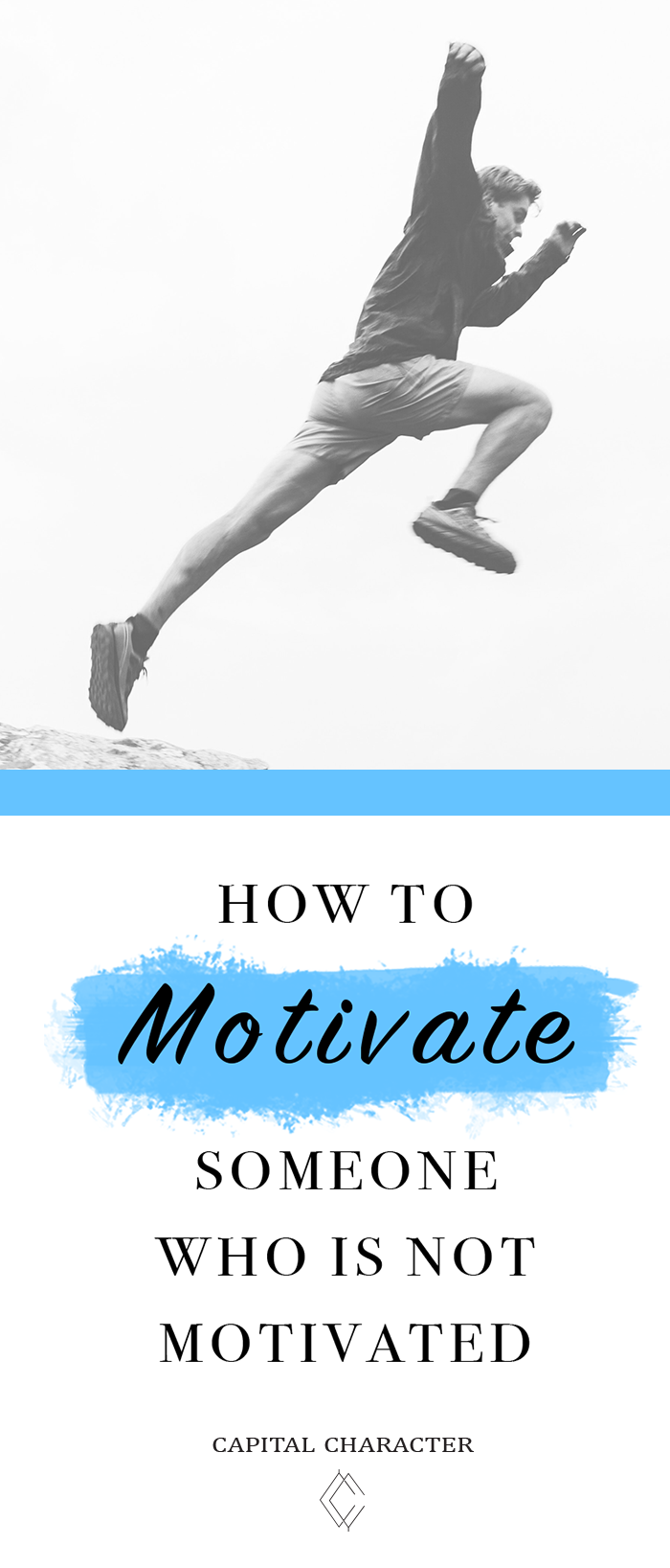 How To Motivate Someone Who Is Not Motivated? | Capital Character