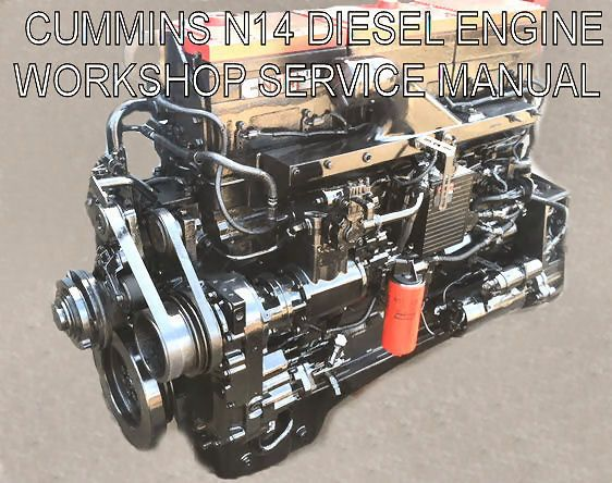 details about cummins n14 diesel engine workshop service manual details about cummins n14 diesel engine workshop service manual celect and celect plus cd