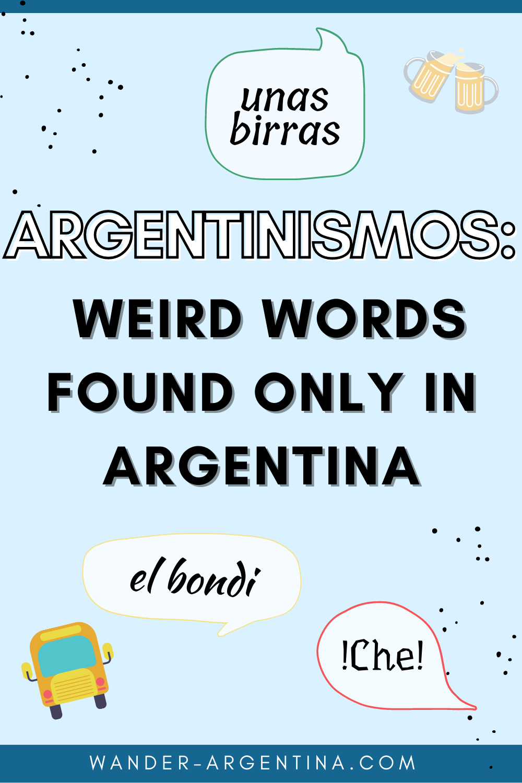 Argentinismos Weird Words Found Only In Argentina En 2021 Palabras Argentina