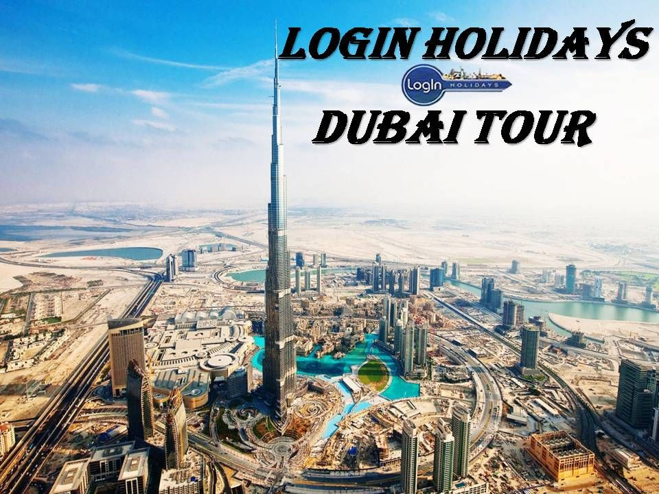 Book dubaitour packages holidays with loginholidays to