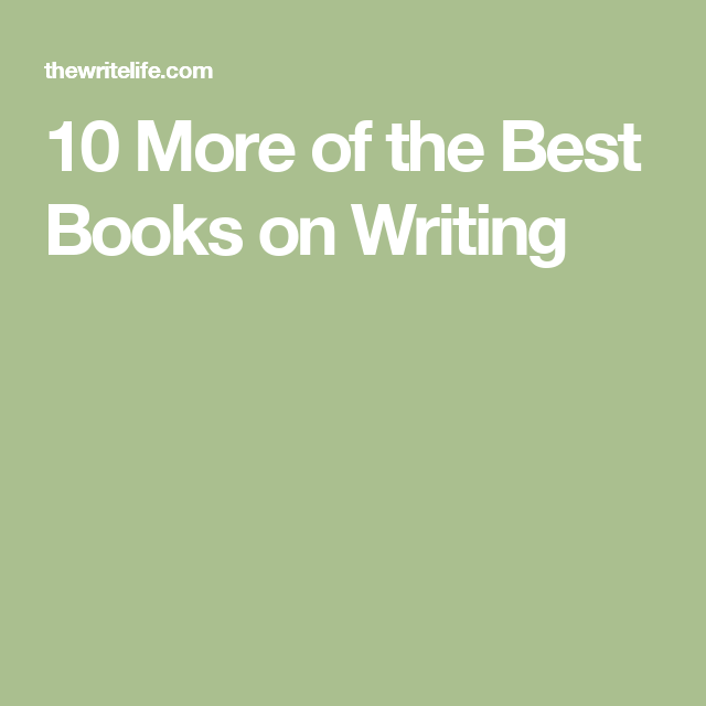10 More of the Best Books on Writing
