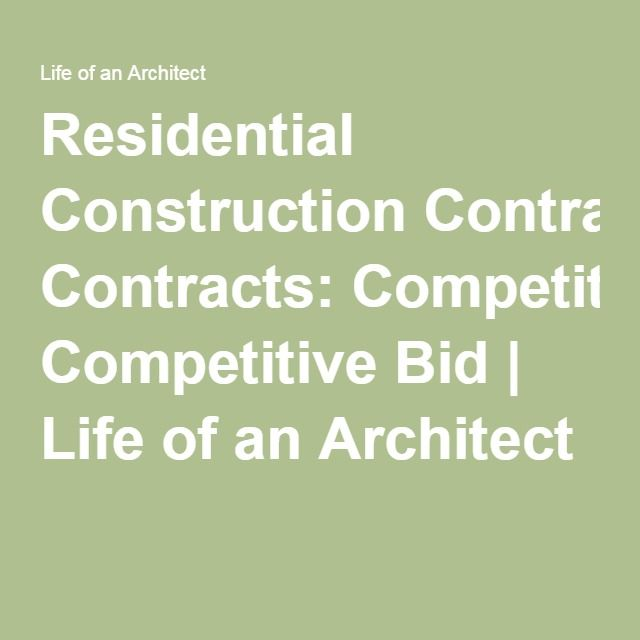 Residential Construction Contracts Competitive Bid Construction