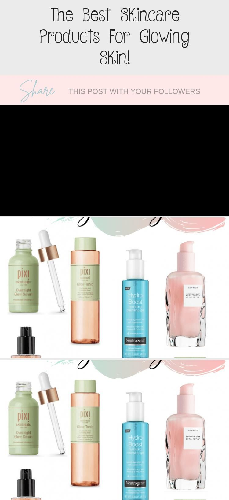 The Best Skincare Products For Glowing Skin Yasmin S Blog Trend Best Skincare Products Skin Care Toner Products Dry Skin Care