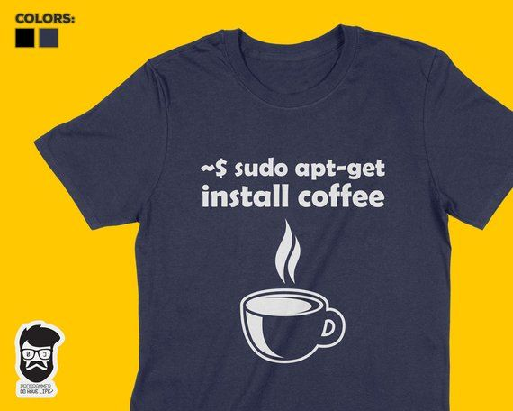 Linux Sudo Apt-Get Install Coffee Shirt, Programmer Gift, Sysadmin