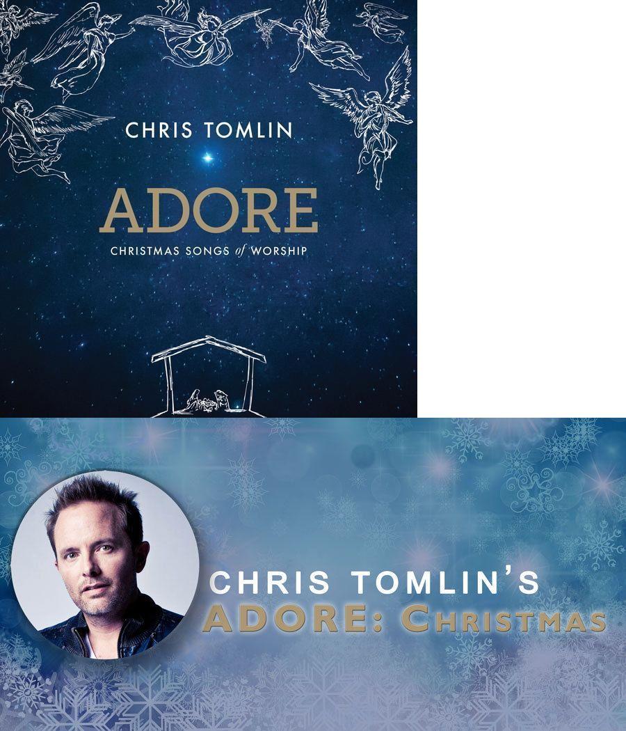 Christmas Songs And Album: Chris Tomlin: Adore- Christmas Songs Of ...