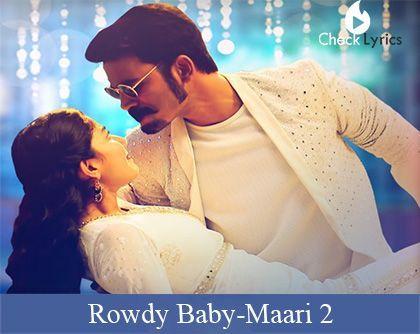 Rowdy Baby Lyrics Maari 2 Telugu Lyrics Checklyrics Lyrics