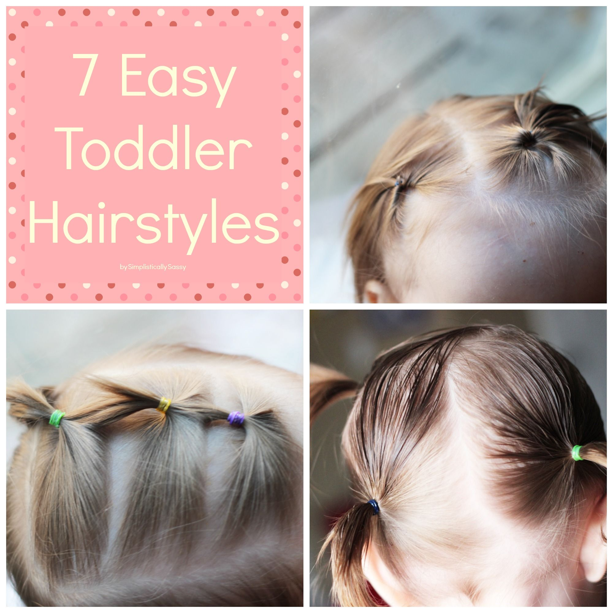 Cute haircuts for short hair - Simplistically Sassy Is Sharing 7 Quick And Easy Hairstyles For Your Busy Toddler So Grab That Spray Bottle Of Water A Comb A Few Elastics And Don T