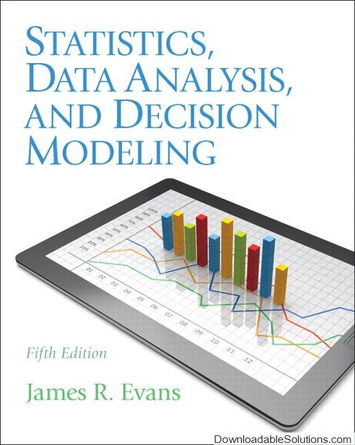 Download Statistics Data Analysis And Decision Modeling Th