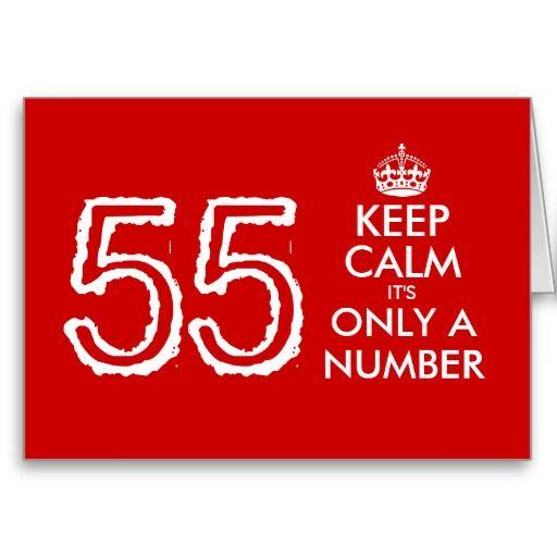 Keep Calm It S Only A Number 55th Birthday Card Zazzle Com 55th Birthday Birthday Greetings Funny Happy 55th Birthday