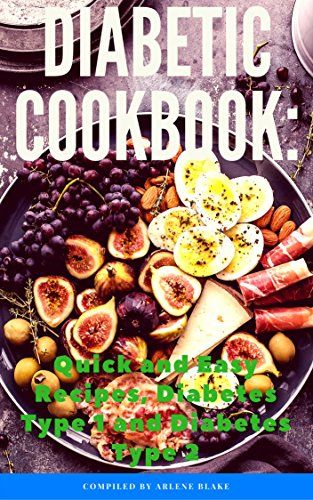 Diabetic cookbook quick and easy recipes diabetes type 1 and diabetic cookbook quick and easy recipes diabetes type 1 and diabetes type 2 by forumfinder Gallery