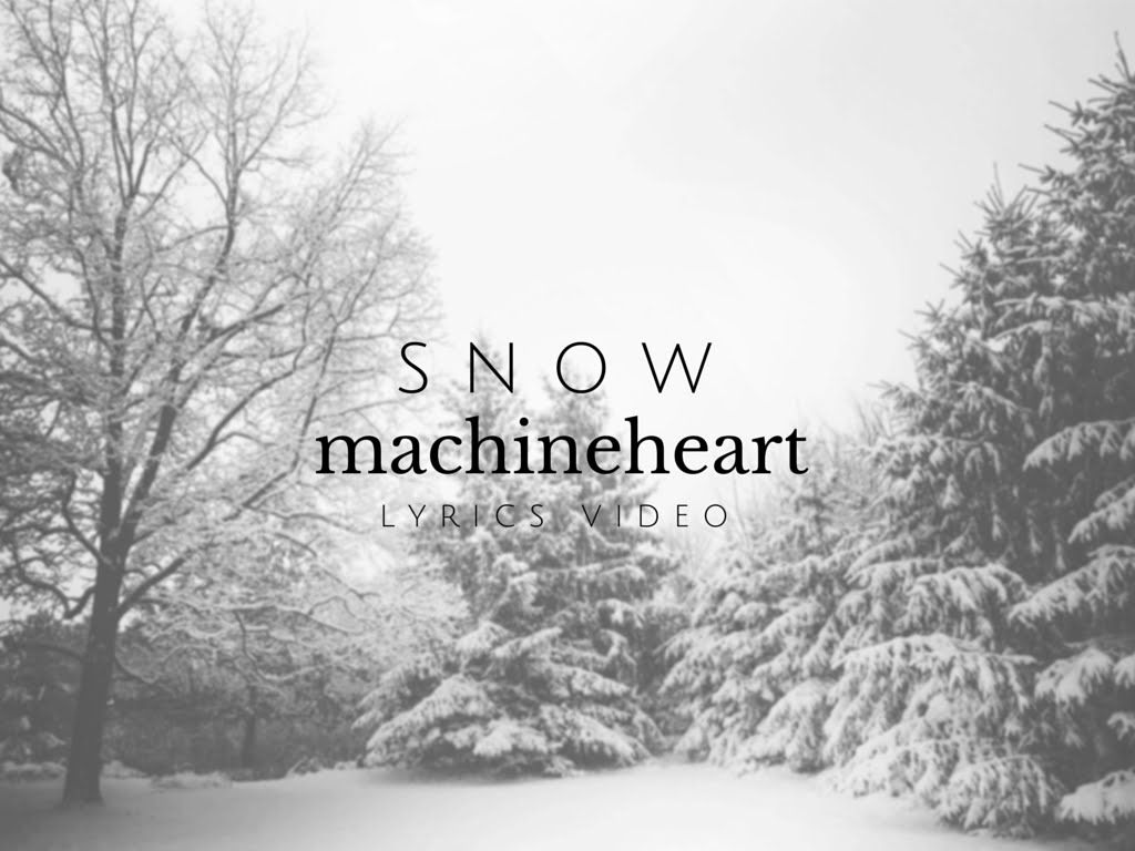 S N O W // Machineheart Lyrics