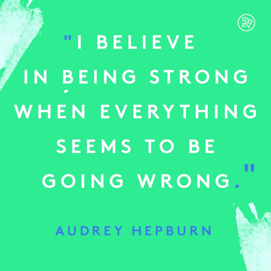Motivational Quotes About Being Strong: I Believe In Being Strong When Everything Seems To Be