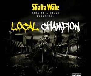 Download Audio: Shatta Wale - Local Champion | YINGA BOY