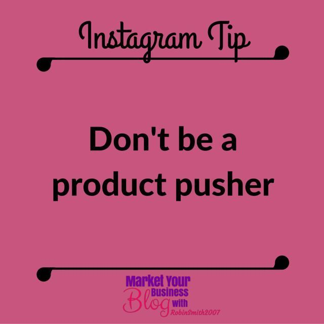 Instagram Tip: Don't be a product pusher on Instagram. If you're constantly talking about your products and how great they are - Anywhere on social media STOP!!  It'll be turning people away from you.  So instead - provide what people who are in your niche are looking for. E.g. If your products are health and wellness then provide healthy eating tips. People WILL then return to your page and find you if you use related hash tags. Then 10% of the time position your products to help them. That…