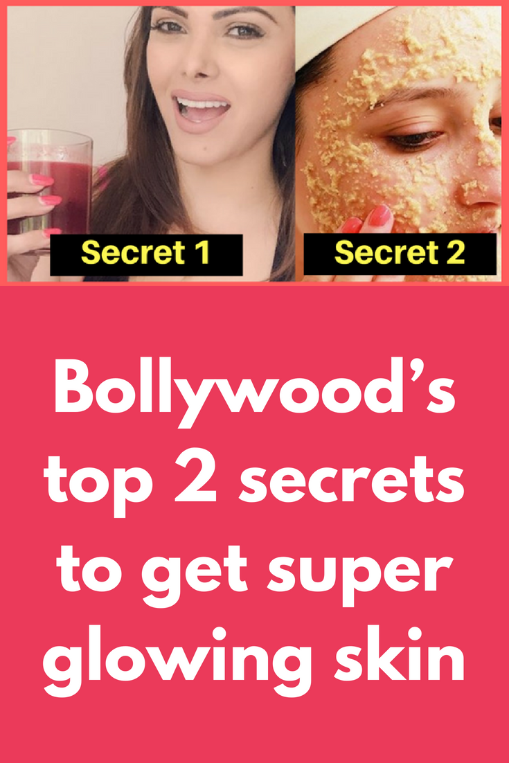 Bollywood S Top 2 Secrets To Get Super Glowing Skin Clear Skin Flawless Complexion Easy Skin Care T Beautiful Skin Secrets Glowing Skin Beauty Tips For Skin