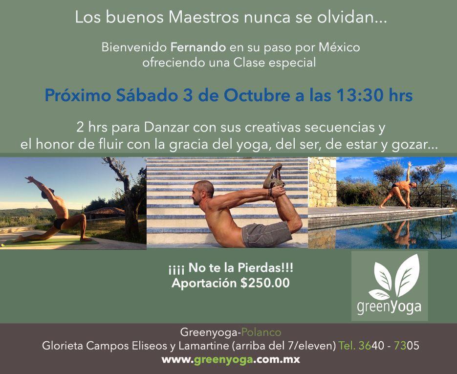 Taller con Fernando el próximo sábado 3 de octubre a las 13:30 en Green Yoga Polanco.   Aportación: $250