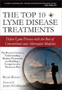 The Top 10 Lyme Disease Treatments : Defeat Lyme Disease with the Best of...