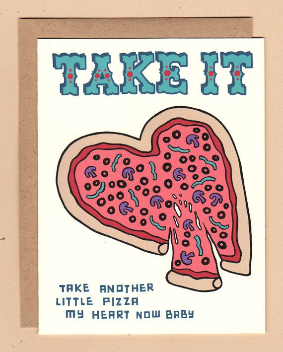 take another little pizza my heart now baby best day card ever
