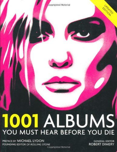 1001 Albums You Must Hear Before You Die By Robert Dimery Http Www Amazon Co Uk Dp 1844036243 Ref Cm Sw R Pi Dp Bqquub018w9c3 Album You Must Hearing