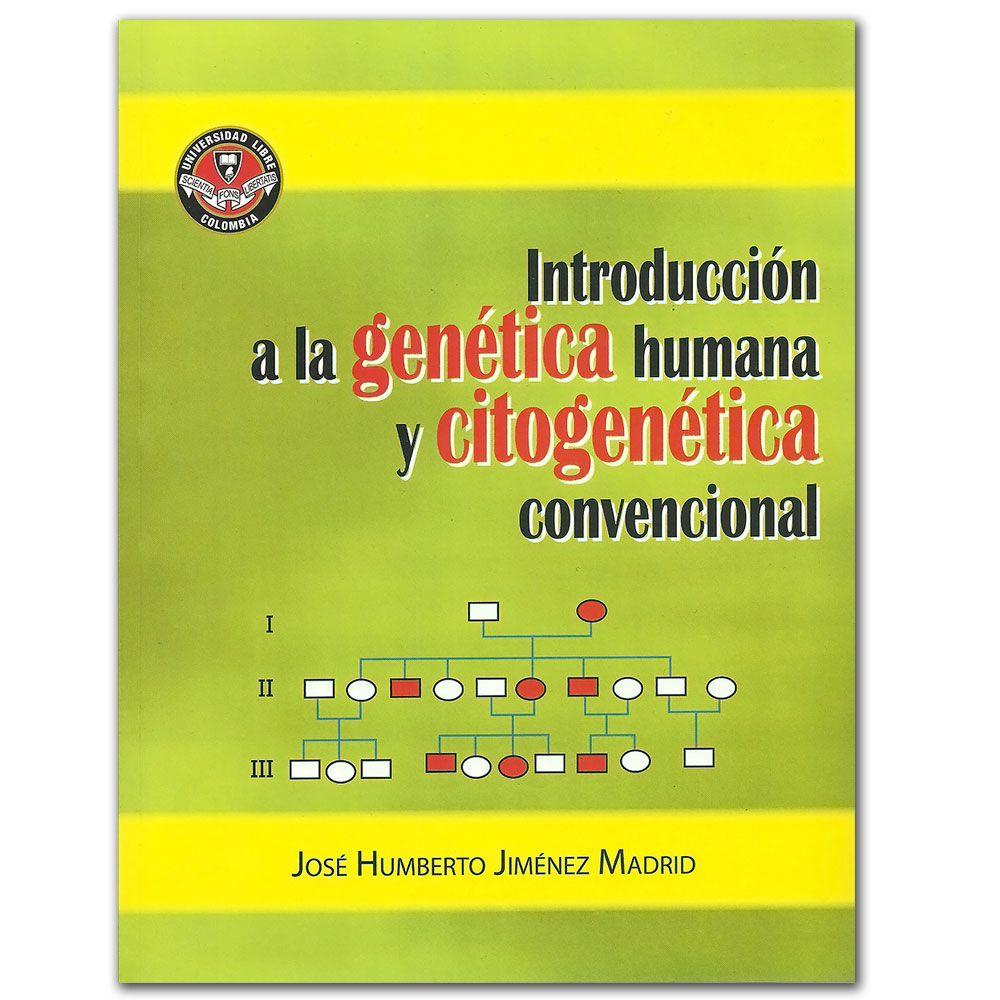 Introducción a la genética humana y citogenética convencional  – José Humberto Jiménez Madrid  - Universidad Libre Seccional Cali  http://www.librosyeditores.com/tiendalemoine/3215-introduccion-a-la-genetica-humana-y-citogenetica-convencional.html  Editores y distribuidores