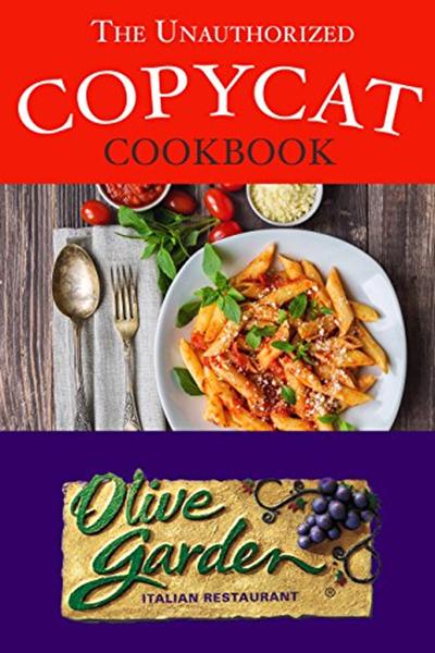 (2017) The Unauthorized Copycat Cookbook Olive Garden