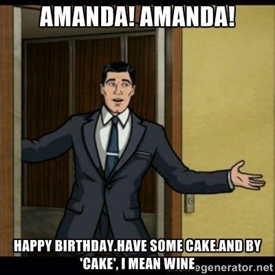 f6ffb8eec07233eeb1147cce98b53c0f amanda! amanda! happy birthday have some cake and by 'cake', i