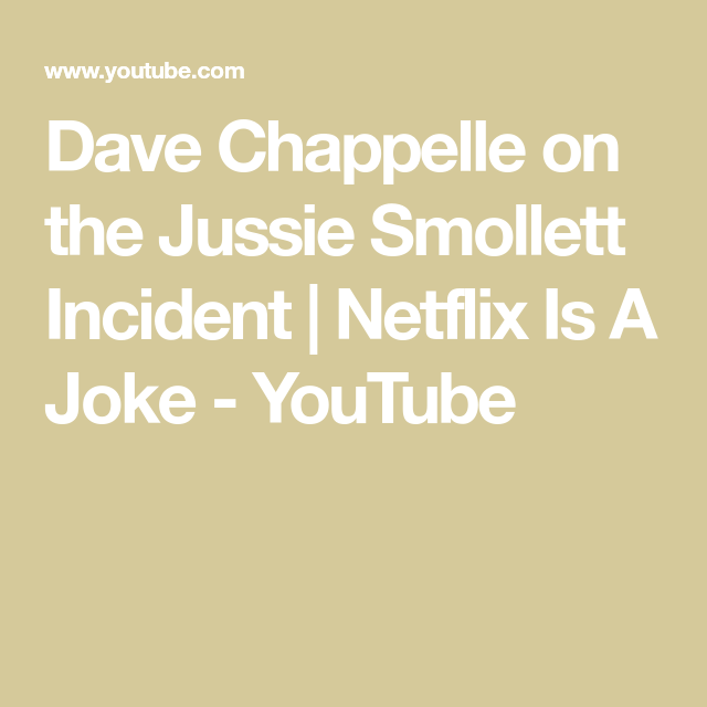 Dave Chappelle On The Jussie Smollett Incident Netflix