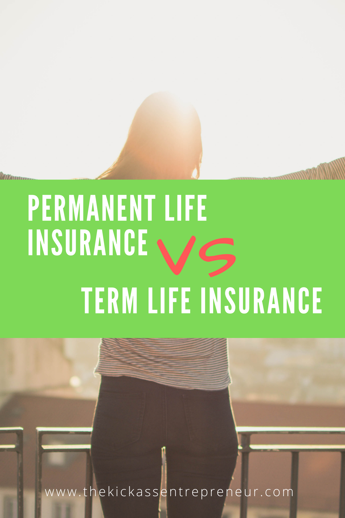The Pros And Cons Of Permanent Life Insurance Vs Term Life