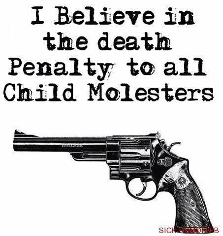 I feel very strongly about this. A child molester murders a child's innocence and causes a lifetime of emotional distress. I have seen this with my own eyes. If not the death penalty they should be forever longed away and never let around children again. If its ever done to our girls they better hope they are locked away or their Daddy will be handing out his own punishment