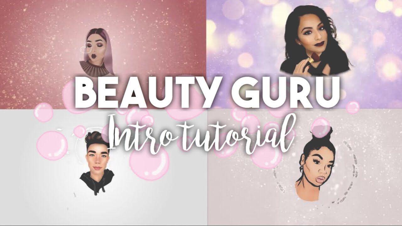 How To Make A Beauty Guru Intro Beginner Friendly Highly Requested Youtube Beauty Guru Beauty Guru Youtubers Beauty Youtubers
