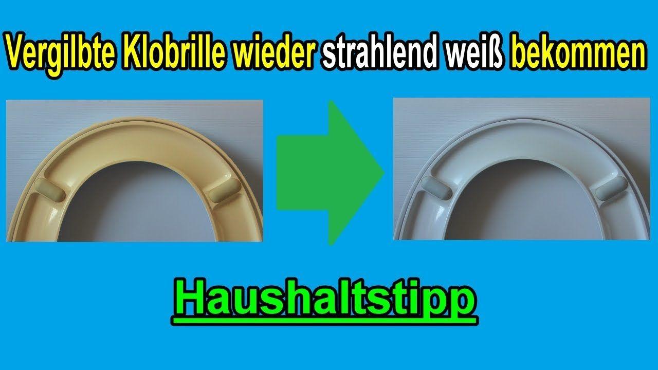 Vergilbte Klobrille Reinigen Gelb Verfärbte Toilettenbrille Wieder