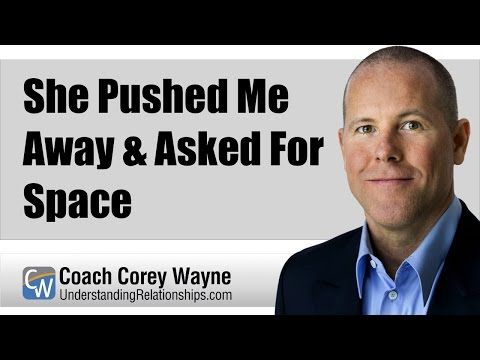 She Pushed Me Away & Asked For Space - YouTube