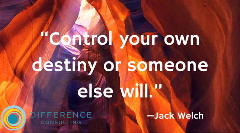 Control Your Own Destiny Or Someone Else Will Jack Welch Truths