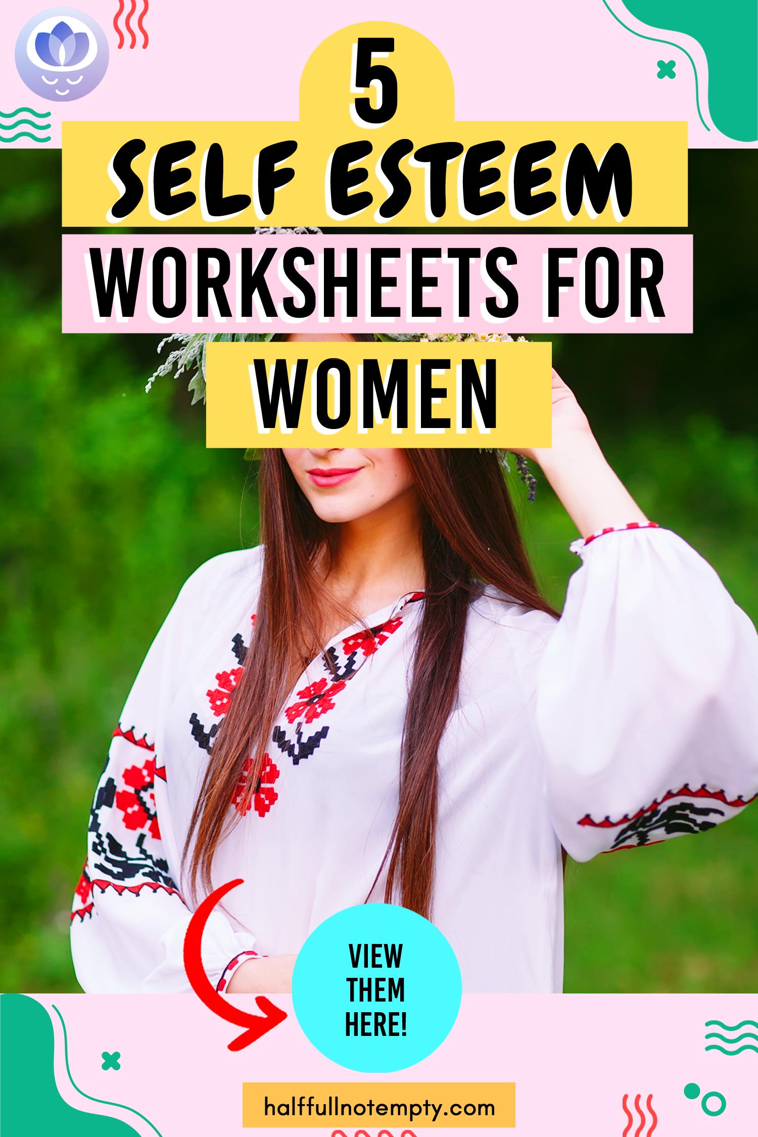 5 Self Esteem Worksheets For Women In