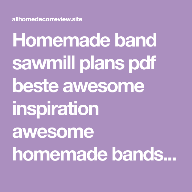 Homemade band sawmill plans pdf beste awesome inspiration