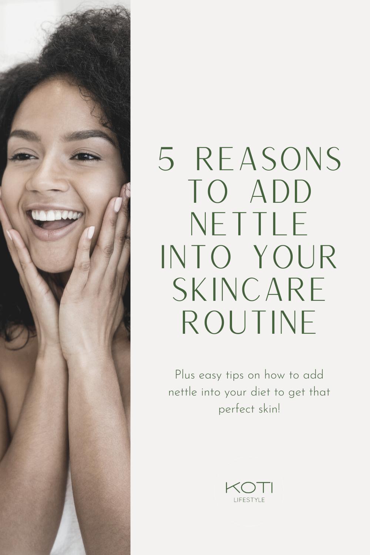 Plus tips on how to do that! #organicskincare #skincaretip #nettle #skincareingredients