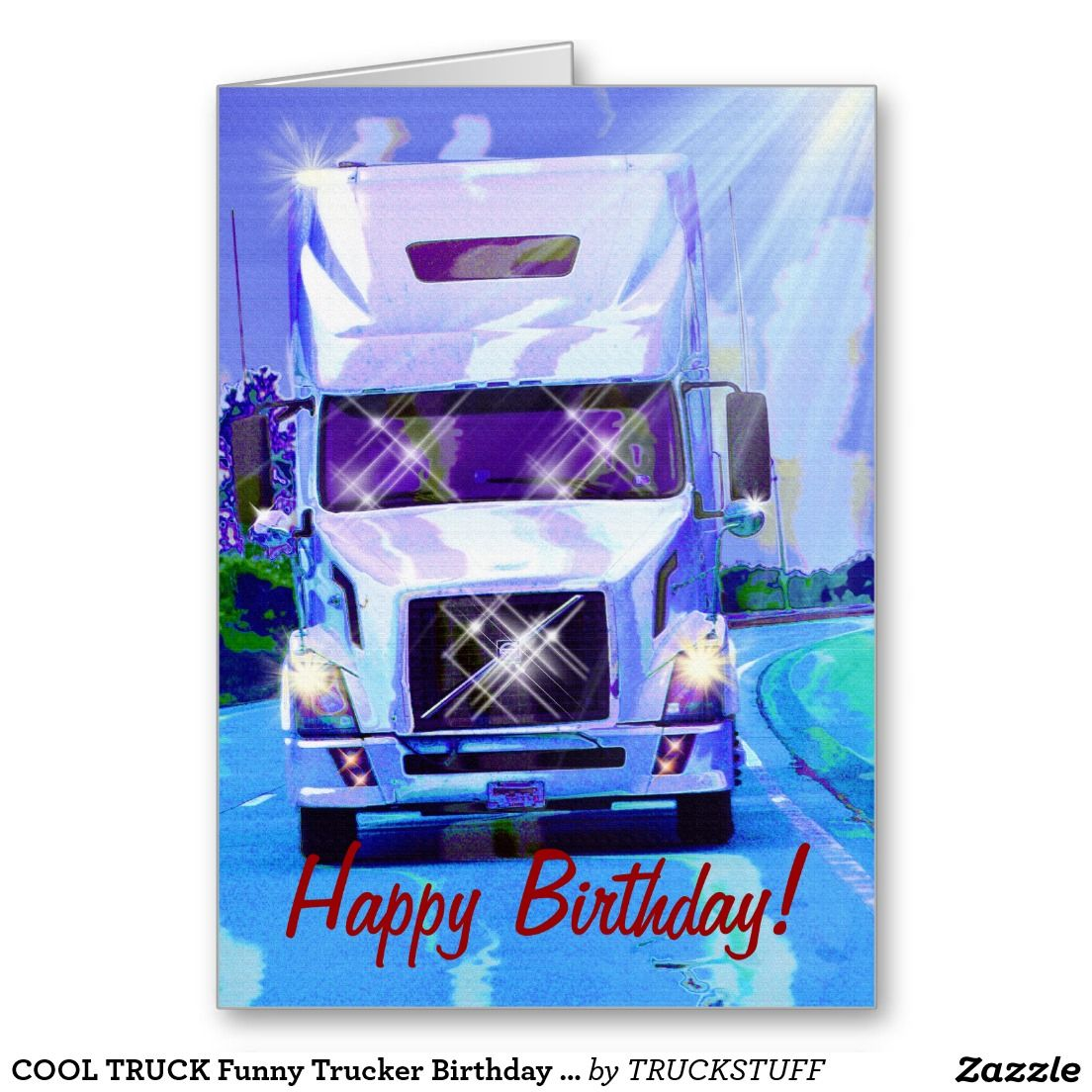 Cool Truck Funny Trucker Birthday Cards Zazzle Com Trucker